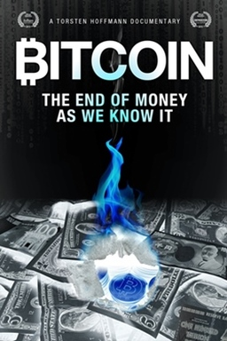 Bitcoin_The_End_Of_Money_As_We_Know_It_Unhinged_Documentary_Review